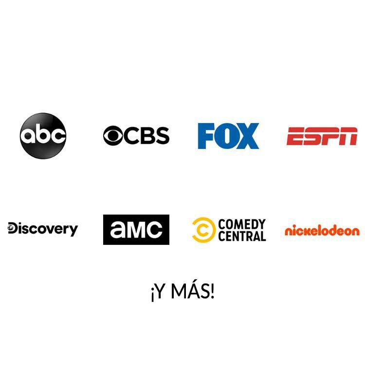 ABC, CBS, FOX, ESPN, DISCOVERY, AMC, COMEDY CENTRAL, NICKELODEON Y MÁS