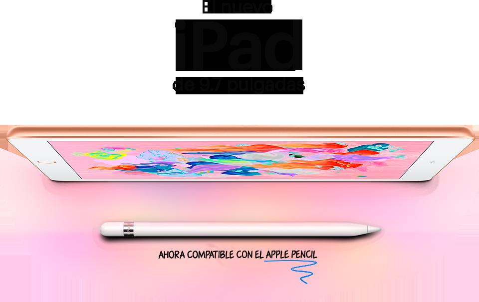 El nuevo iPad de 9.7 pulgadas. Ahora compatible con Apple Pencil.